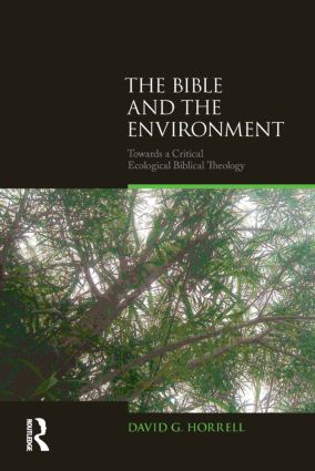 The Bible and the Environment: Towards a Critical Ecological Biblical Theology, 1st Edition (Paperback) book cover