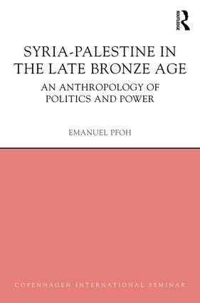 Syria-Palestine in The Late Bronze Age: An Anthropology of Politics and Power book cover