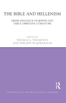 The Bible and Hellenism: Greek Influence on Jewish and Early Christian Literature, 1st Edition (Hardback) book cover