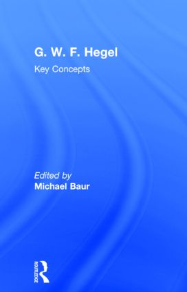 G. W. F. Hegel: Key Concepts, 1st Edition (Hardback) book cover