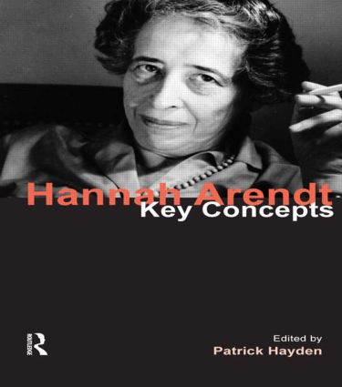 Hannah Arendt: Key Concepts book cover