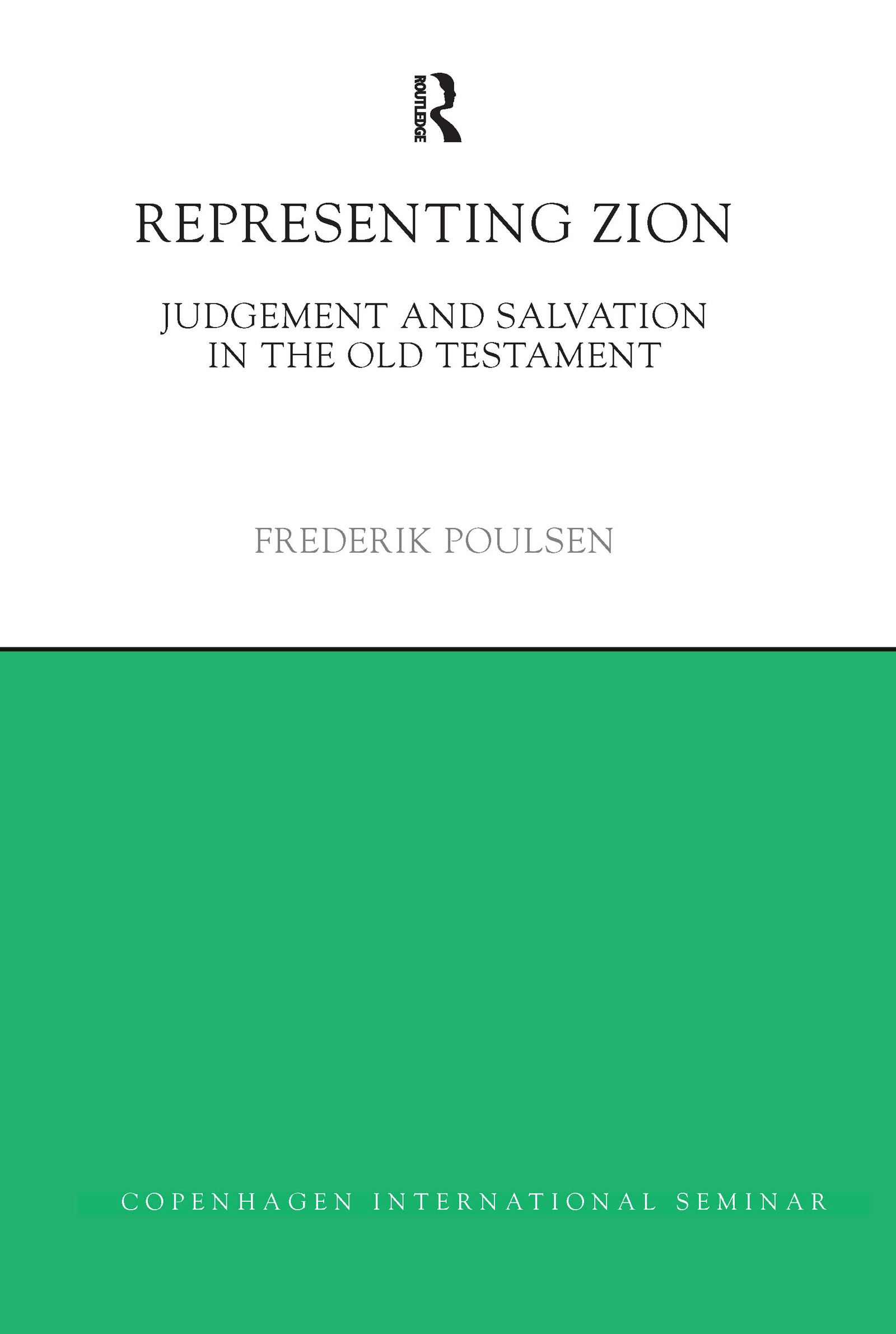 Representing Zion: Judgement and Salvation in the Old Testament (Hardback) book cover