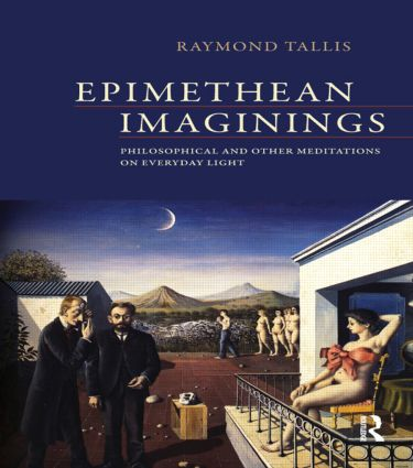 Epimethean Imaginings: Philosophical and Other Meditations on Everyday Light, 1st Edition (Paperback) book cover
