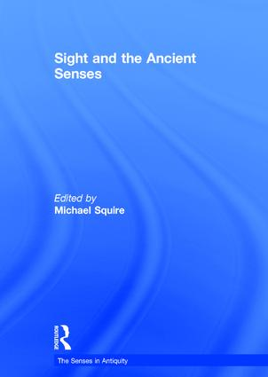Sight and the Ancient Senses: 1st Edition (Hardback) book cover