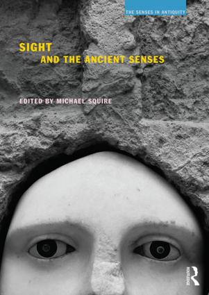Sight and the Ancient Senses: 1st Edition (e-Book) book cover
