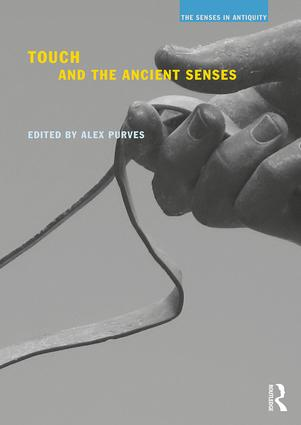 Touch and the Ancient Senses: 1st Edition (Paperback) book cover