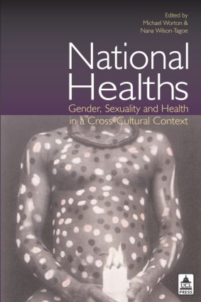 National Healths: Gender, Sexuality and Health in a Cross-Cultural Context, 1st Edition (Paperback) book cover