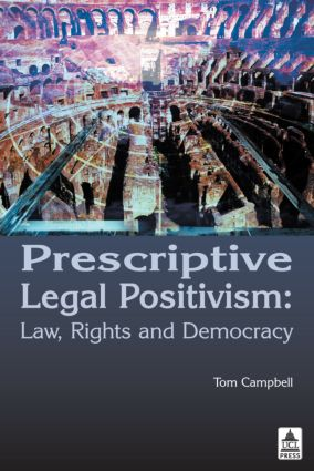 Prescriptive Legal Positivism: Law, Rights and Democracy (Hardback) book cover