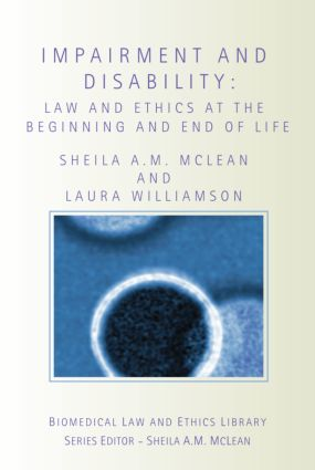 Impairment and Disability: Law and Ethics at the Beginning and End of Life book cover