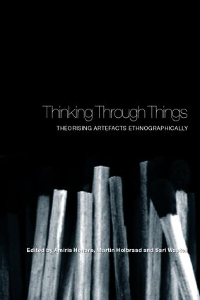 Thinking Through Things: Theorising Artefacts Ethnographically (Paperback) book cover