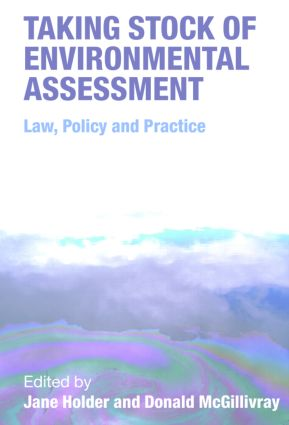 Taking Stock of Environmental Assessment: Law, Policy and Practice, 1st Edition (Paperback) book cover