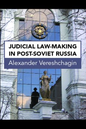 Judicial Law-Making in Post-Soviet Russia: 1st Edition (Paperback) book cover