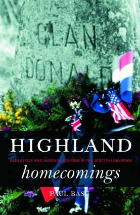 Highland Homecomings: Genealogy and Heritage Tourism in the Scottish Diaspora (Paperback) book cover