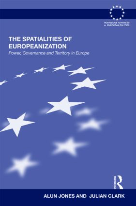 The Spatialities of Europeanization: Power, Governance and Territory in Europe, 1st Edition (Hardback) book cover