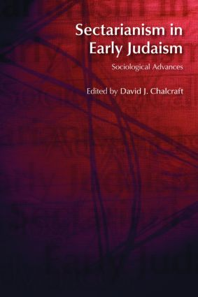 Sectarianism in Early Judaism: Sociological Advances, 1st Edition (Paperback) book cover