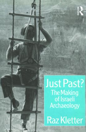 Just Past?: The Making of Israeli Archaeology, 1st Edition (Hardback) book cover