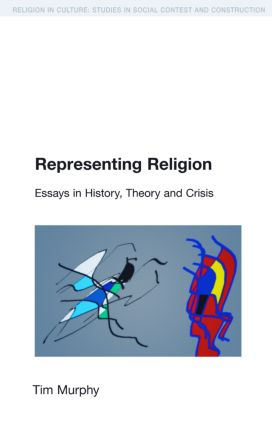 Representing Religion: History,Theory, Crisis, 1st Edition (Paperback) book cover