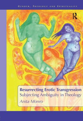 Resurrecting Erotic Transgression: Subjecting Ambiguity in Theology book cover