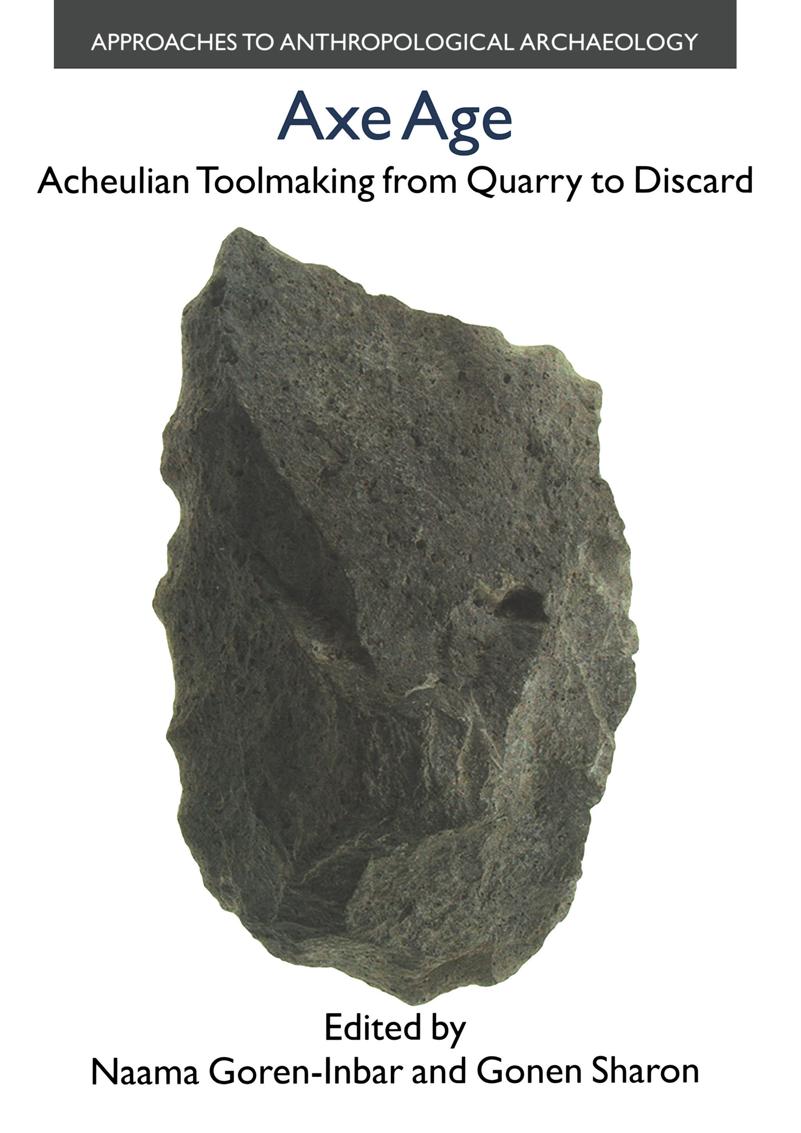 Axe Age: Acheulian Tool-making from Quarry to Discard, 1st Edition (Hardback) book cover