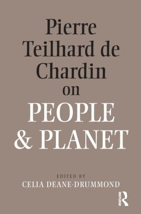 Pierre Teilhard De Chardin on People and Planet