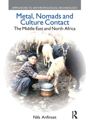 Metal, Nomads and Culture Contact: The Middle East and North Africa, 1st Edition (Hardback) book cover
