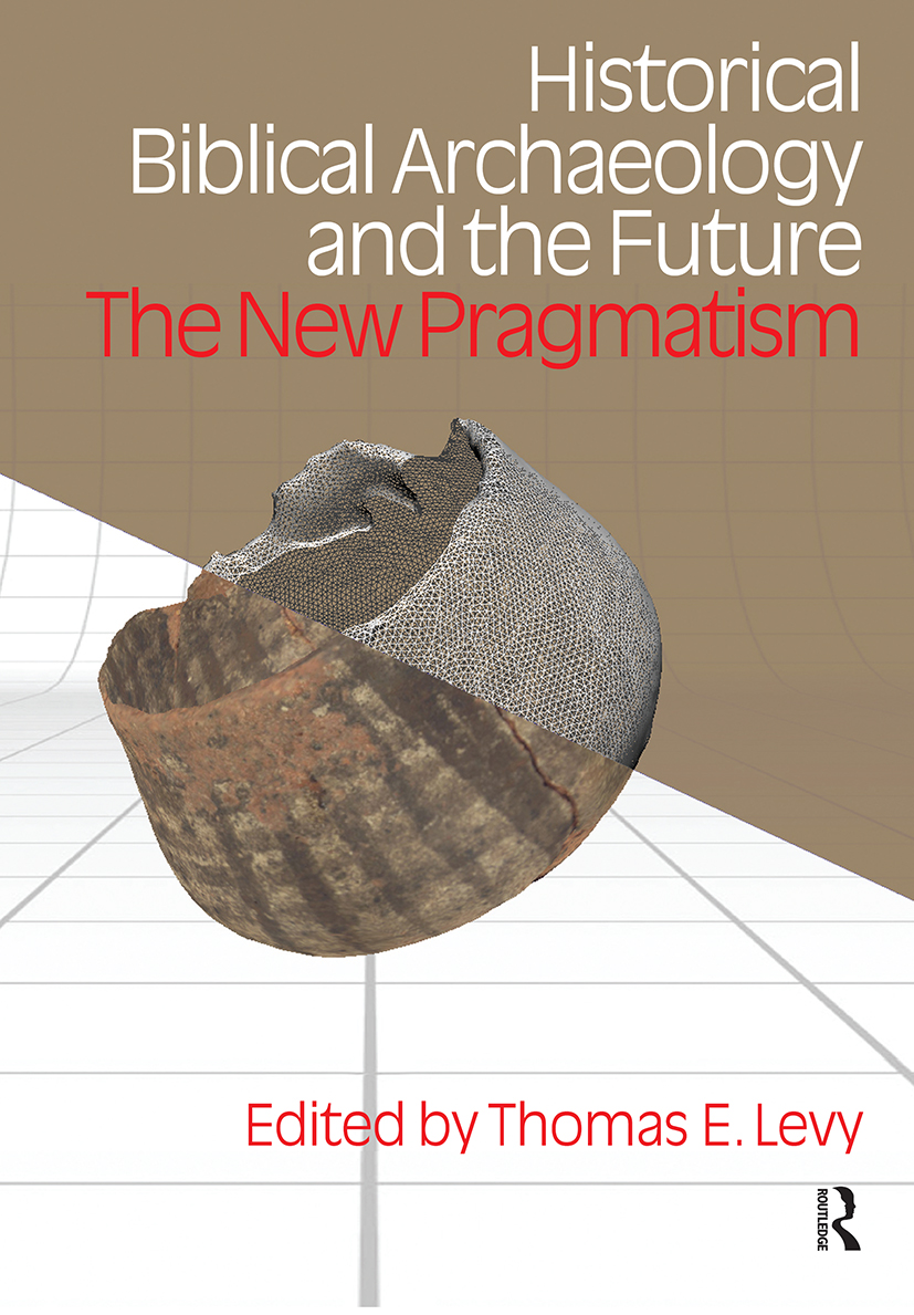 Historical Biblical Archaeology and the Future: The New Pragmatism, 1st Edition (Paperback) book cover