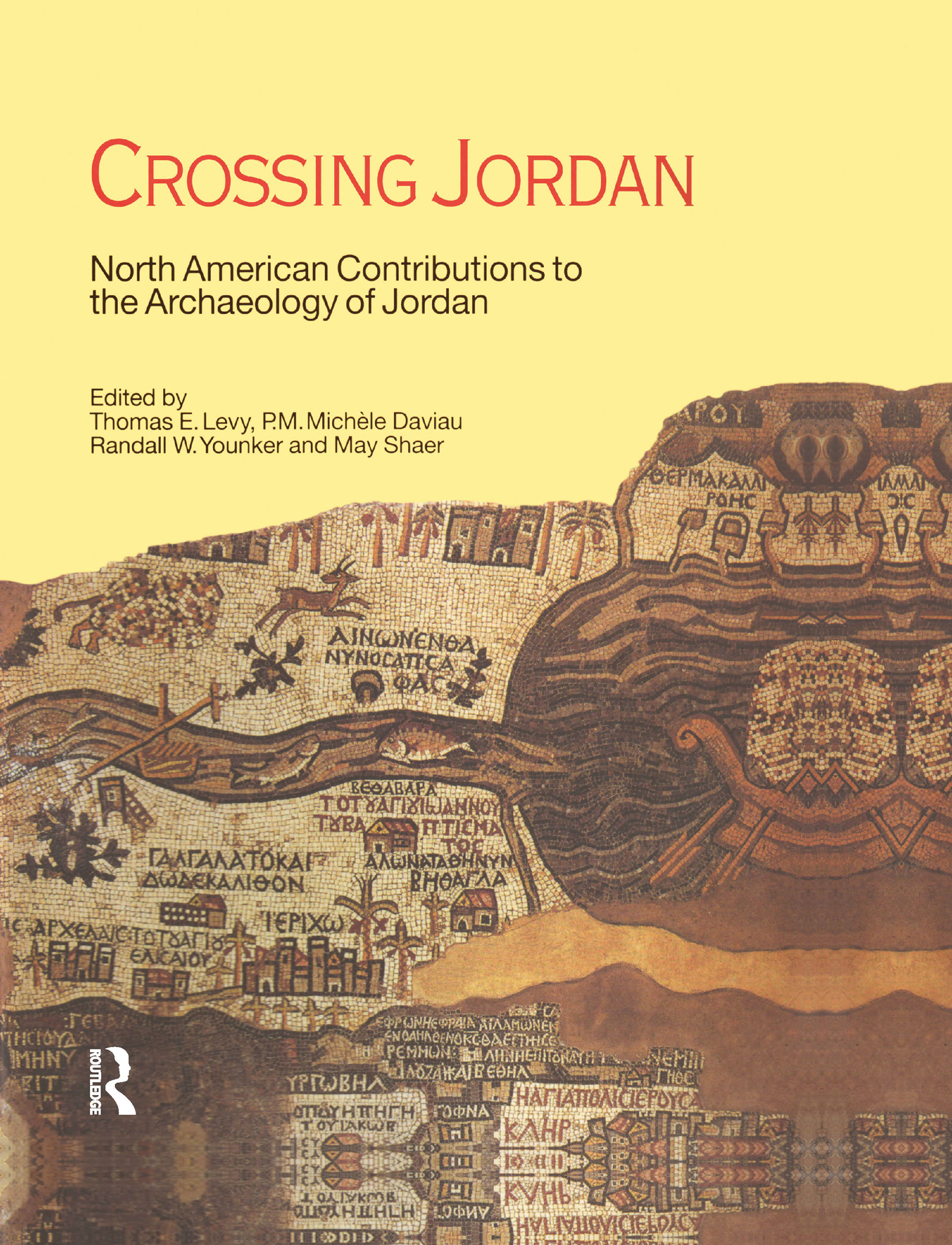 Crossing Jordan: North American Contributions to the Archaeology of Jordan, 1st Edition (Paperback) book cover