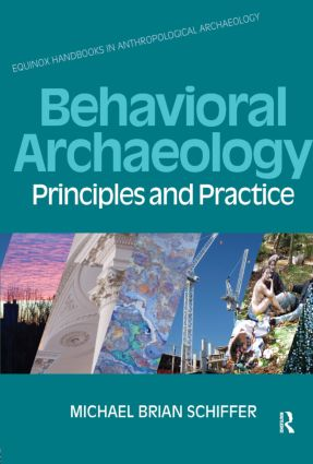Behavioral Archaeology: Principles and Practice, 1st Edition (Paperback) book cover