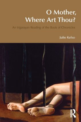O Mother, Where Art Thou?: An Irigarayan Reading of the Book of Chronicles book cover