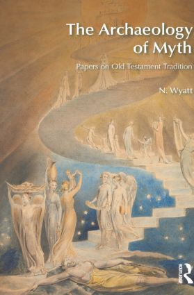 The Archaeology of Myth: Papers on Old Testament Tradition, 1st Edition (Paperback) book cover