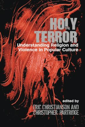 Holy Terror: Understanding Religion and Violence in Popular Culture, 1st Edition (Paperback) book cover