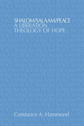 Shalom/Salaam/Peace: A Liberation Theology of Hope, 1st Edition (Paperback) book cover