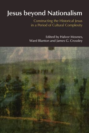 Jesus Beyond Nationalism: Constructing the Historical Jesus in a Period of Cultural Complexity book cover