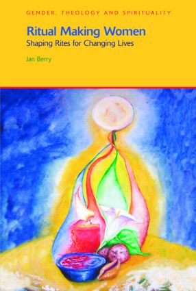 Ritual Making Women: Shaping Rites for Changing Lives, 1st Edition (Paperback) book cover