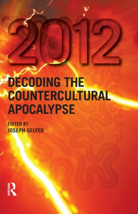 2012: Decoding the Countercultural Apocalypse (Hardback) book cover