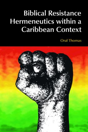 Biblical Resistance Hermeneutics within a Caribbean Context: 1st Edition (Paperback) book cover