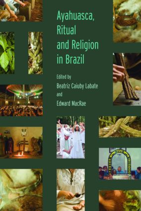 Ayahuasca, Ritual and Religion in Brazil: 1st Edition (Paperback) book cover