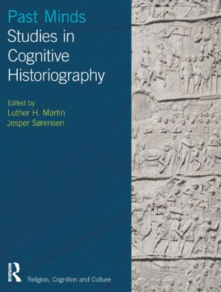Past Minds: Studies in Cognitive Historiography book cover