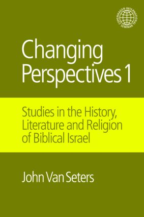 Changing Perspectives 1: Studies in the History, Literature and Religion of Biblical Israel, 1st Edition (Hardback) book cover