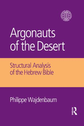 Argonauts of the Desert: Structural Analysis of the Hebrew Bible book cover