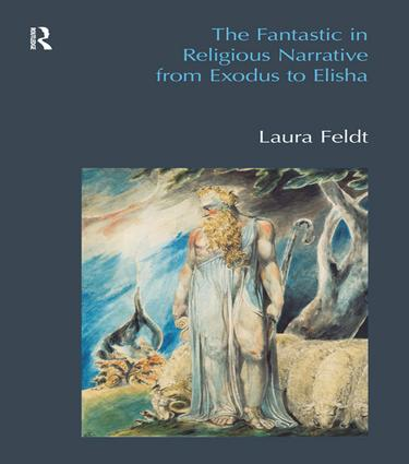 The Fantastic in Religious Narrative from Exodus to Elisha book cover