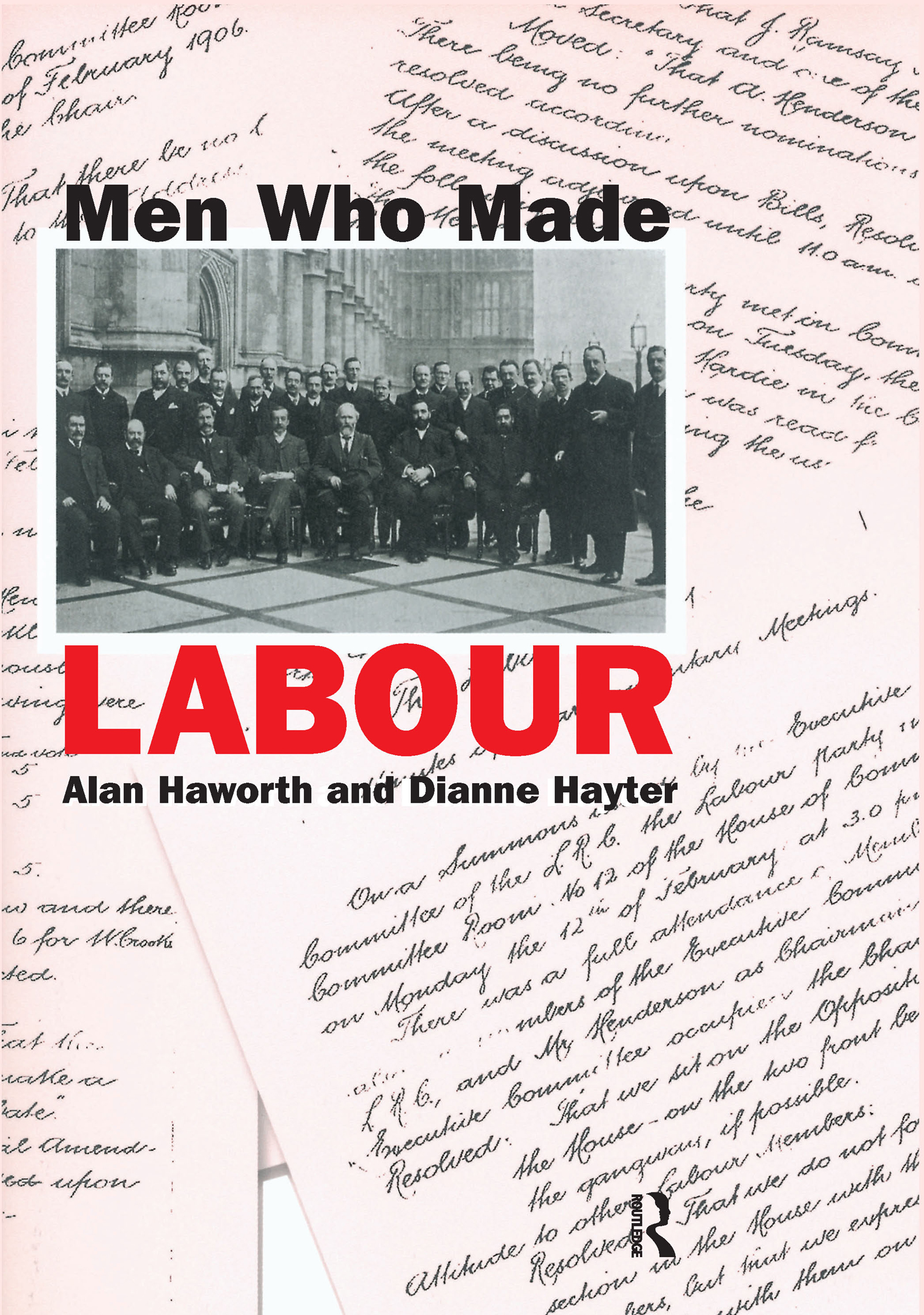 Men Who Made Labour: 1st Edition (Hardback) book cover