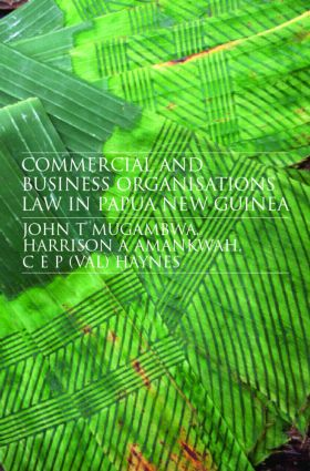 Commercial and Business Organizations Law in Papua New Guinea: 1st Edition (Paperback) book cover