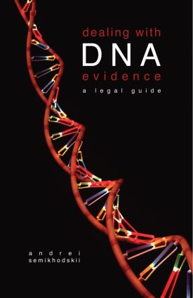 Dealing with DNA Evidence: A Legal Guide, 1st Edition (Hardback) book cover