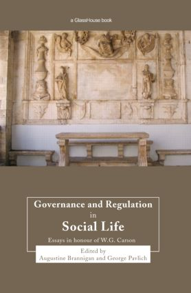 Governance and Regulation in Social Life: Essays in Honour of W.G. Carson, 1st Edition (Hardback) book cover