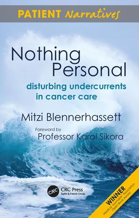 Nothing Personal: Disturbing Undercurrents in Cancer Care, 1st Edition (Paperback) book cover