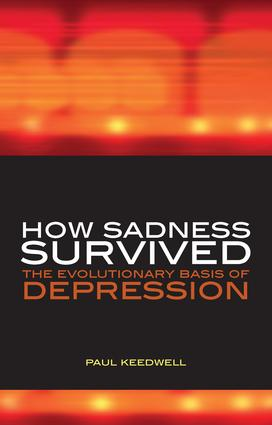 How Sadness Survived: The Evolutionary Basis of Depression, 1st Edition (Paperback) book cover