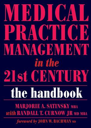 Medical Practice Management in the 21st Century: The Epidemiologically Based Needs Assessment Reviews, v. 2, First Series, 1st Edition (Paperback) book cover
