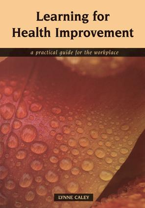 Learning for Health Improvement: Pt. 1, Experiences of Providing and Receiving Care, 1st Edition (Paperback) book cover