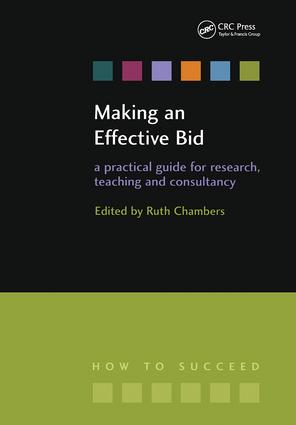 Making an Effective Bid: A practical guide for research, teaching and consultancy, 1st Edition (Paperback) book cover